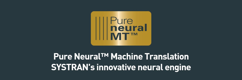 Pure Neural Machine Translation